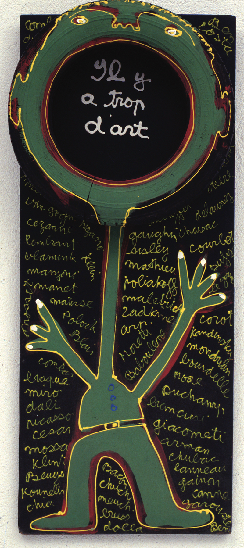 Tout va bien, monsieur Matisse : Ben Il y a trop d'art, 1985 Bois peint et pneu 125 x 50 cm MAMAC, Nice Photo Droits réservés © Ben Vautier ADAGP, Paris, 2020