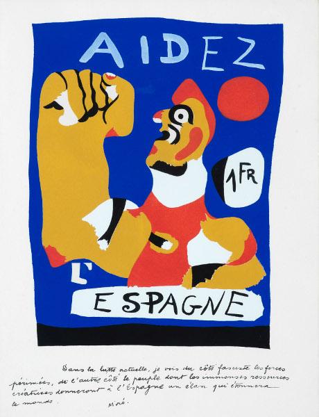 Miró - Vers l'infiniment Libre, vers l'infiniment grand : Joan Miró. Aidez l'Espagne. 1937, Pochoir sur papier, 310 x 240 mm. Collection particulière, Paris © Succession Miró 2014 / ADAGP, Paris 2014 © Galerie Lelong