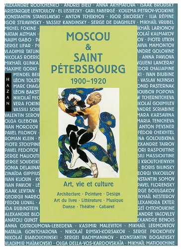 Moscou et Saint Petersbourg. Art, vie et culture en Russie 1900-1920