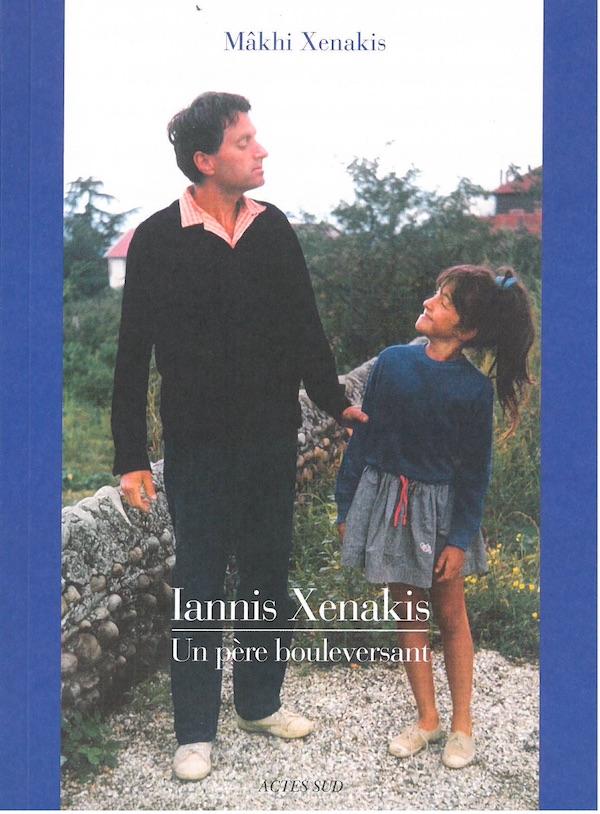Mâkhi Xenakis - Iannis Xenakis, Un père bouleversant
