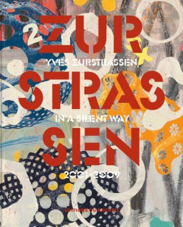 Yves Zurstrassen - In a Silent Way 2001-2009