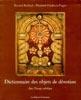 Dictionnaire des objets de dévotion dans l'Europe catholique