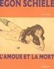 Egon Schiele, l'amour et la mort