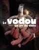 Le Vodou, un art de vivre