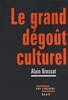 Le grand dégoût culturel.