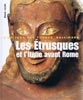 Grèce archaïque - Les Etrusques - L'Empire des conquérants