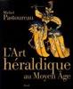 L'Art héraldique au Moyen Âge